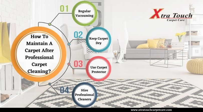 How To Maintain A Carpet After Professional Carpet Cleaning?