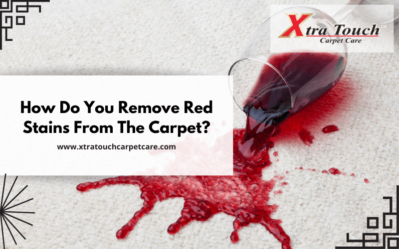 How Do You Remove Red Stains From The Carpet?